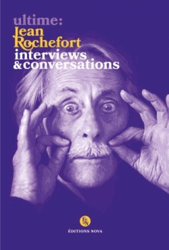 ULTIME: JEAN ROCHEFORT. INTERVIEWS & CONVERSATIONS